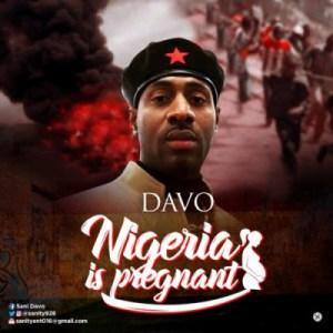 Davo - Nigeria Is Pregnant